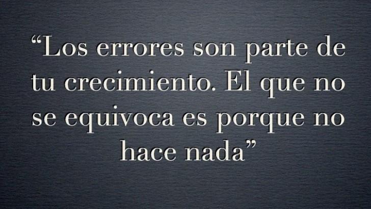 Los errores son parte de tu crecimiento.